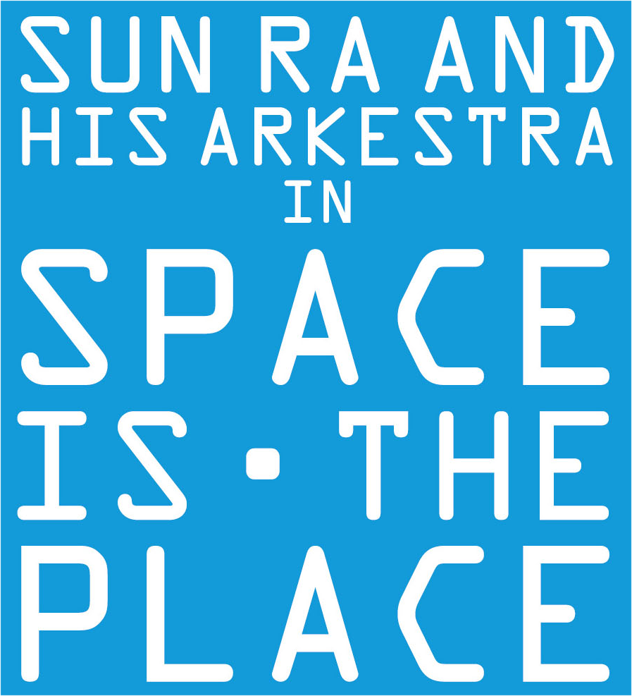 SUN RA AND HIS ARKESTRA IN SPACE IS THE PLACE